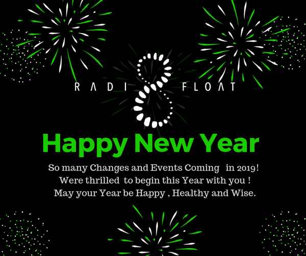 Radi8 Float is Excited to spend this New Year 2019 Together!!